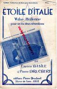 59-LILLE-RARE PARTITION MUSIQUE-ETOILE D' ITALIE- VALSE ACCORDEON-ENRICO BASILE-PIERRE DRUCBERT-39 RUE DE LENS- - Scores & Partitions