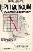RARE PARTITION MUSIQUE- LE P' TIT QUIQUIN-L' CANCHON DORMOIRE-DESROUSSEAUX-MICHEL FLORET-EDITIONS PHILIPPO PARIS-BEBE - Scores & Partitions