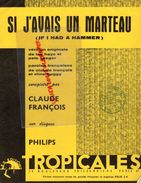 PARTITION MUSIQUE- SI J' AVAIS UN MARTEAU-IF I HAD A HAMMER-CLAUDE FRANCOIS-LEE HAYS-PETE SEEGER-VLINE BUGGY-PARIS - Scores & Partitions