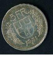 SVIZZERA - SUISSE  - YEAR 1931 - 5 FR. FRANCHI ARGENTO - QUALITA' B - Suiza
