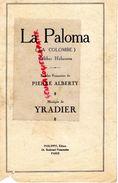 PARTITIONS MUSIQUE- LA PALOMA- LA COLOMBE-HABANERA- PIERRE ALBERTY-YRADIER-EDITEUR PHILIPPO PARIS - Scores & Partitions