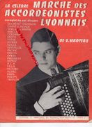 69- LYON-PARTITION MUSIQUE MARCHE ACCORDEONISTES LYONNAIS-ACCORDEON-EDITIONS V.MARCEAU-PARIS - Scores & Partitions