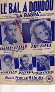 PARTITION MUSIQUE- LE BAL A DOUDOU-LA RASPA-LILY FAYOL-JACQUES HELIAN-YVONNE BLANC-ANDRE DALT-MAURICE VANDAIR-PARIS 1949 - Scores & Partitions