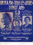 BELGIQUE-BRUXELLES- PARTITION MUSIQUE- ON N' A PAS TOUS LES JOURS VINGT ANS-LEON RAITER-TINO ROSSI-BERTHE SYLVA-1939 - Scores & Partitions