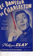 -PARTITION MUSIQUE-LE DANSEUR DE CHARLESTON-JEAN PIERRE MOULIN-PHILIPPE CLAY- PARIS 1955  DANSE - Scores & Partitions