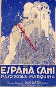 PARTITION MUSIQUE-ESPANA CANI- PASO DOBLE MARQUINA- ESPAGNE- JULIO GARZON -PARIS 13 RUE DE L' ECHIQUIER - Scores & Partitions