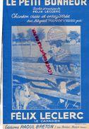 PARTITION MUSIQUE- LE PETIT BONHEUR-FELIX LECLERC-CANADA- EDITIONS RAOUL BRETON-PARIS-CACHET TERRIEN LILLE 1950 - Scores & Partitions