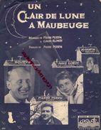 59- MAUBEUGE-PARTITION MUSIQUE- UN CLAIR DE LUNE A MAUBEUGE-BOURVIL-ANNIE CORDY- COURTIN-PIERRE PERRIN-CARAVELLE NEUILLY - Scores & Partitions