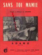 -PARTITION MUSIQUE- SANS TOI MAMIE-ADAMO-PATHE MARCONI PARIS1963- GUITARE - Scores & Partitions