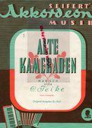 ALLEMAGNE-PARTITION MUSIQUE-ALTE KAMERADEN-C.TEIKE-VIEUX CAMARADES-AKKORDEON MUSIK-APOLLO VERLAG PAUL LINCKE-BERLIN - Scores & Partitions