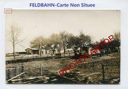 FELDBAHN-Train De Campagne-Locomotive-NON SITUEE-CARTE PHOTO All.-Guerre 14-18-1 WK-Militaria- - Oorlog 1914-18