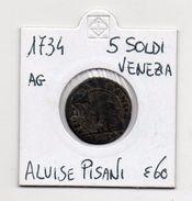 Venezia - 1734 - 5 Soldi - Doge Alvise Pisani -  Vedi Foto - (MW279) - Venice