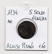 Venezia - 1734 - 5 Soldi - Doge Alvise Pisani -  Vedi Foto - (MW279) - Regional Coins