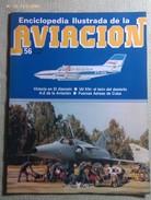 Fascículo Enciclopedia Ilustrada De La Aviación. Número 56. 1982. Editorial Delta. Barcelona. España - Aviación