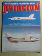 Fascículo Enciclopedia Ilustrada De La Aviación. Número 66. 1982. Editorial Delta. Barcelona. España - Aviación