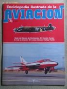 Fascículo Enciclopedia Ilustrada De La Aviación. Número 71. 1982. Editorial Delta. Barcelona. España - Aviación
