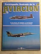 Fascículo Enciclopedia Ilustrada De La Aviación. Número 72. 1982. Editorial Delta. Barcelona. España - Aviación