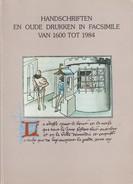 Handschriften En Oude Drukken In Facsimile Van 1600 Tot 1984 - Histoire
