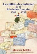 LIBRAIRIE NUMISMATIQUE - Les Billets De Confiance De La Révolution Française 1790 - 1793 KOLSKY Maurice - Livres & Logiciels