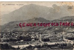 73 - ALBERTVILLE - VUE GENERALE  1908 - Albertville