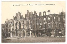 Arras - Place De La Gare, Après Le Bombardement Du 6 Octobre 1914 - Guerre 1914-18 - WW1 - Arras