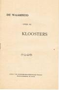 POLITIEK   PROPAGANDA  De Waarheid Over De Kloosters - Livres, BD, Revues