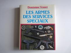Dominque VENNER - LES ARMES DES SERVICES SPECIAUX - Editeur Jacques Grancher, Paris, 1988 - Livres