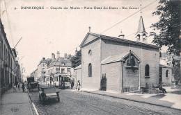(59) Dunkerque - Chapelle Des Marins - Notre Dame Des Dunes - Rue Carnot 1915 - Dunkerque