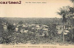 BINGERVILLE QUARTIER INDIGENE COTE D'IVOIRE AFRIQUE - Côte-d'Ivoire