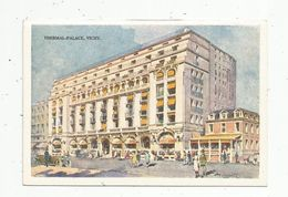 Cp, Hôtels & Restaurants , THERMAL - PALACE , 03 , Allier , VICHY , écrite , Ed : Robaudy - Hotels & Restaurants