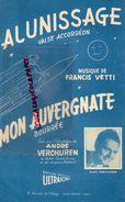 94- SAINT MANDE-PARTITION MUSIQUE-LUNE- ALUNISSAGE-FRANCIS VETTI-MON AUVERGNATE-AUVERGNE BOURREE-ANDRE VERCHUREN- - Scores & Partitions