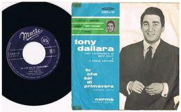 3- Italia  - 45 Giri - Tony Dallara Tu Che Sai Di Primavera - Norma - Complete Collections