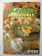 1000 Mailles - NUMERO SPECIAL HORS SERIE 1997 - MINIATURES AU CROCHET - CYGNES ANGES FLEURS - Crochet Broderie Tissus - Moda