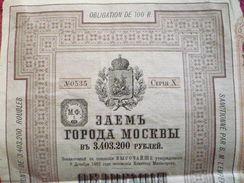 RUSSIE- RUSSIA : Bond / Obligation De 100 Roubles 1889 Série10  Ville De Moscou / Sanctonné Par S.M. Empereur 09.12.1889 - Autres