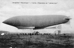 Le Ballon Dirigeable 'REPUBLIQUE'  -  1er Sortie  -  Preparation Du 'Lachez Tout'   -  CPA - Globos