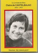 La Servante De DIEU, Claire De CASTELBAJAC 1853-1975 - Biographie