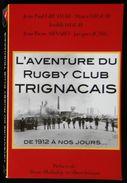 ( Trignac Saint-Nazaire ) L'AVENTURE DU RUGBY CLUB TRIGNACAIS Grolleau Legoff Menard Josso 2002 - Deportes