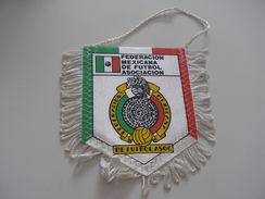Fanion Football - FEDERATION - MEXIQUE - Habillement, Souvenirs & Autres