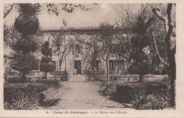 CPA - 6 - CAMP DE CARPIAGNE - LA MAISON DES OFFICIERS - écrite Par Un Militaire à Sa Femme - Casernas