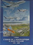 AIRBUS L ESSOR DE L AERONAUTIQUE A SAINT NAZAIRE 1991  2005  TOME4 - Aerei