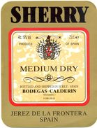 1396 - Espagne - Andalousie - Sherry - Medium Dry - Bottled And Shipped In Jerez - Bodegas Calderin - Jerez - Etiquettes