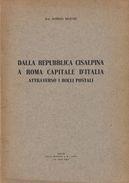 DALLA REPUBBLICA CISALPINA A ROMA CAPITALE D'ITALIA Attraverso I Bolli Postali - Di Alfredo Baldoni - Altri Libri