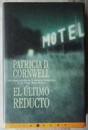 EL ULTIMO REDUCTO. DE PATRICIA CORNWELL - Books, Magazines, Comics