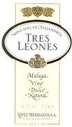 1405 - Espagne - Andalousie - Moscatel De Alejandria - Tres Leones - Málaga Vino Dulcé Natural - López Hermanos Malaga - Labels