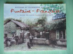 Histoire Et Patrimoine Du Canton De FONTAINE-FRANCAISE (Côte D'Or) - Bourgogne