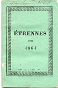 ETRENNES Pour 1861  -  Imprimeur Lefort A Lille  -  Format 68 Mm Par 130 Mm - 64 Pages Plus Calendrier 1861 - 1801-1900