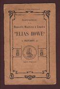 ELIAS HOWE ROTARY - Machine à Coudre - Instruction D'emploi - 34 Pages  -  Voir Les 10 Scannes - Máquinas