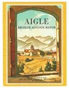 Rare // Etiquette // Aigle, Auguste Mayor Vaud, Suisse - Etiquettes