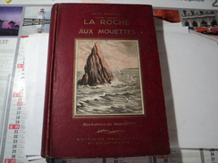 LA ROCHE AUX MOUETTES. 1939. ILLUSTRE PAR RENE GIFFEY. RELIE PAR JULES SANDEAU - Auteurs Classiques