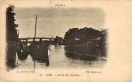 Viet Nam - Hué - Pont De Gia Hoi  COCHINCHINE - Vietnam